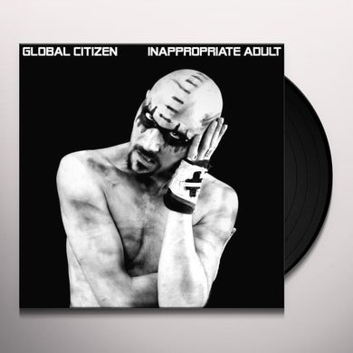 Global Citizen INAPPROPRIATE ADULT Vinyl Record