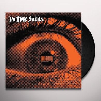 No More Saints CONSUME Vinyl Record