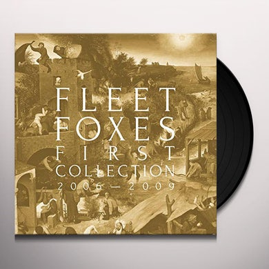 Fleet Foxes FIRST COLLECTION 2006-2009 Vinyl Record