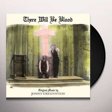 Jonny Greenwood THERE WILL BE BLOOD / O.S.T. Vinyl Record