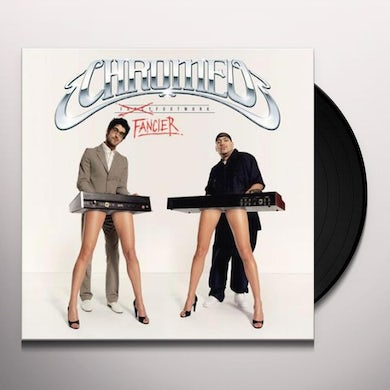 Chromeo FANCY FOOTWORK: DELUXE EDITION Vinyl Record