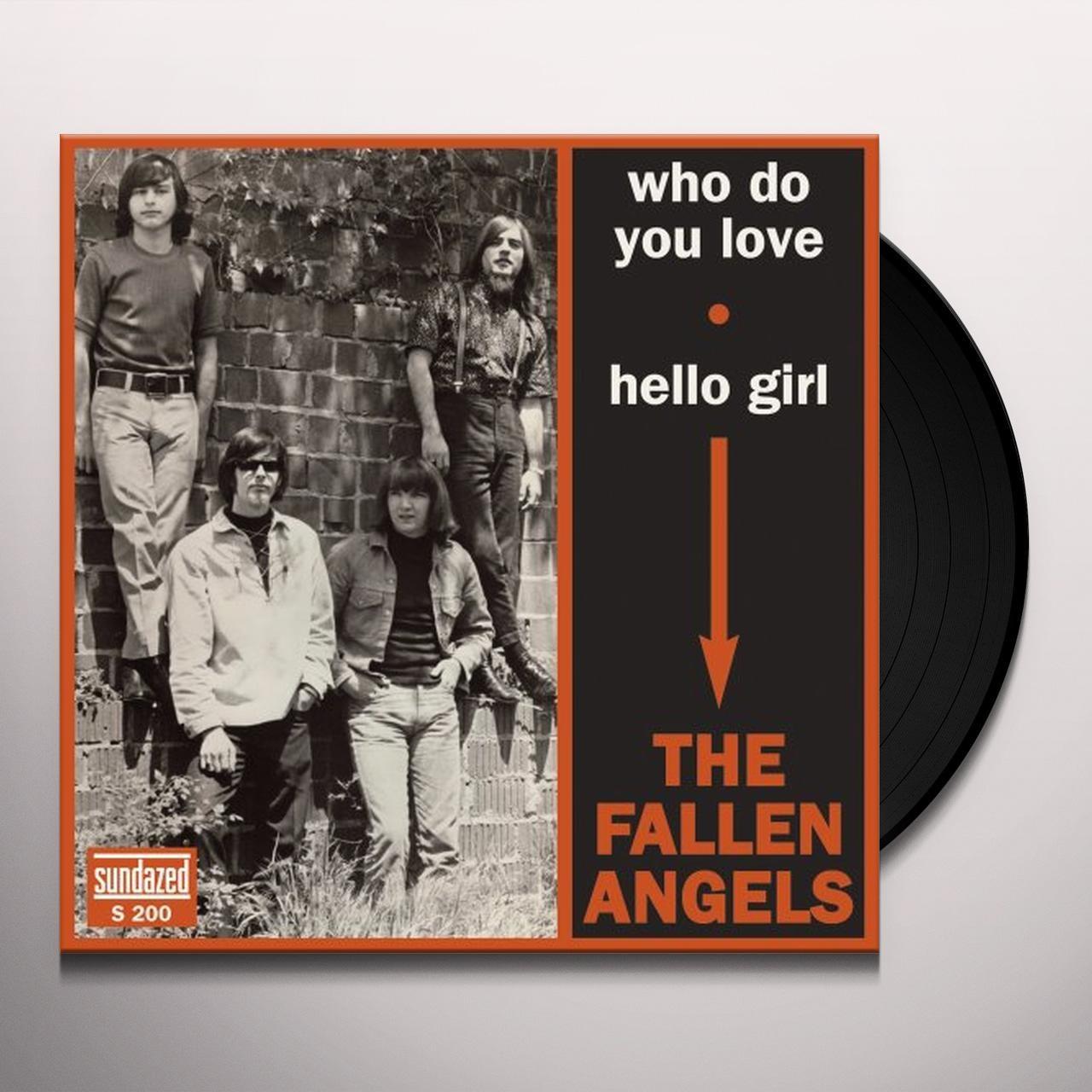 Fallen Angels WHO DO YOU LOVE / HELLO GIRL Vinyl Record