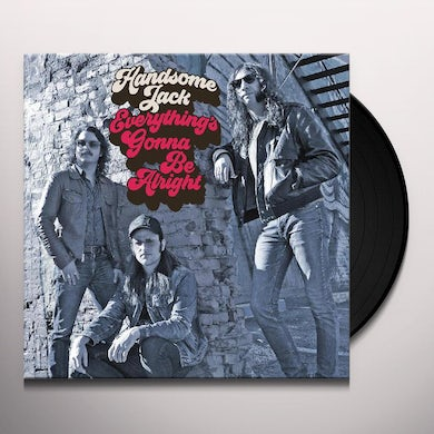 HANDSOME JACK EVERYTHING'S GONNA BE ALRIGHT Vinyl Record