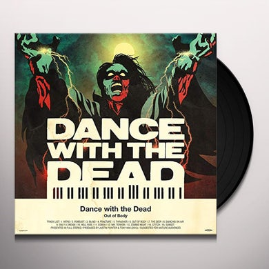 Dance With the Dead OUT OF BODY Vinyl Record