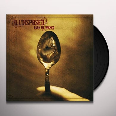 Illdisposed BURN ME WICKED Vinyl Record