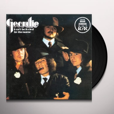 Geordie DON'T BE FOOLED BY THE NAME Vinyl Record
