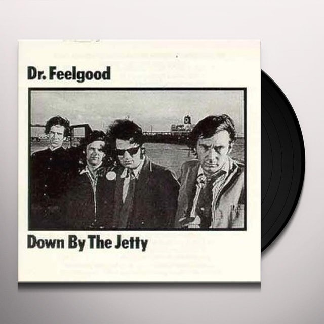 Dr Feelgood DOWN BY THE JETTY Vinyl Record