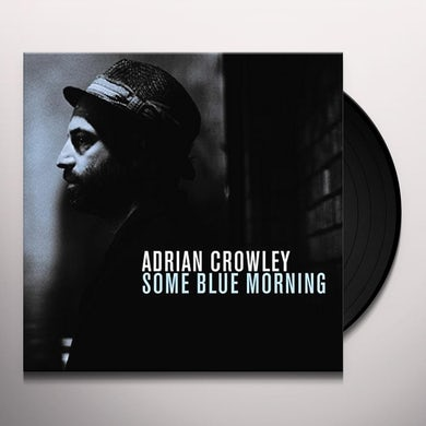 Adrian Crowley SOME BLUE MORNING Vinyl Record