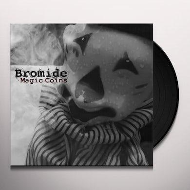 Bromide MAGIC COINS / ALWAYS NOW Vinyl Record