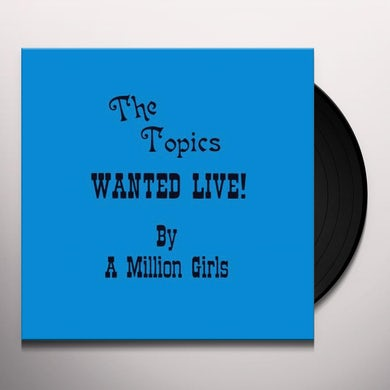 Topics WANTED LIVE BY A MILLION GIRLS Vinyl Record