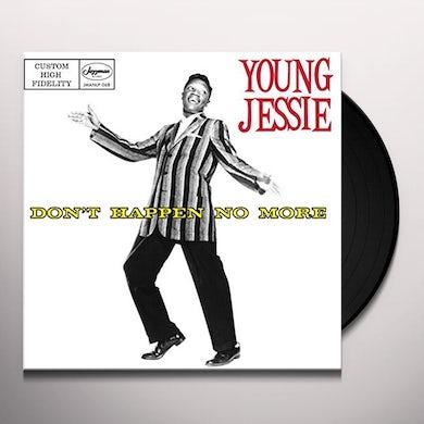 Young Jessie DON'T HAPPEN NO MORE Vinyl Record