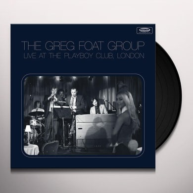 Greg Foat Group LIVE AT THE PLAYBOY CLUB LONDON Vinyl Record