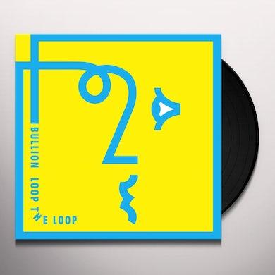 Bullion LOOP THE LOOP Vinyl Record