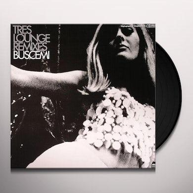 Buscemi TRES LOUNGE Vinyl Record