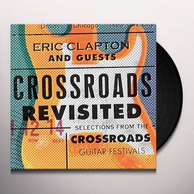 Eric Clapton CROSSROADS REVISITED: SELECTIONS FROM THE GUITAR Vinyl Record