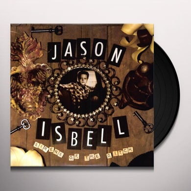 Jason Isbell SIRENS OF THE DITCH Vinyl Record