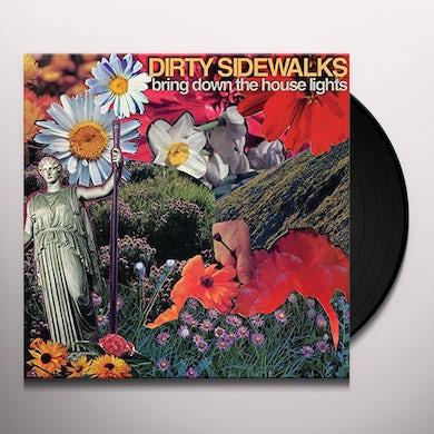 Dirty Sidewalks BRING DOWN THE HOUSE LIGHTS Vinyl Record