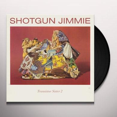 Shotgun Jimmie TRANSISTOR SISTER 2 Vinyl Record