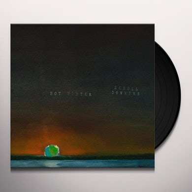 SCROLL DOWNERS HOT WINTER Vinyl Record