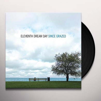 Eleventh Dream Day SINCE GRAZED Vinyl Record