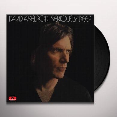 David Axelrod SERIOUSLY DEEP Vinyl Record