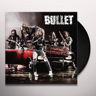 Bullet HIGHWAY PIRATES Vinyl Record