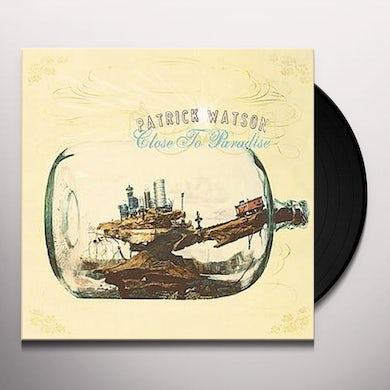 Patrick Watson CLOSE TO PARADISE Vinyl Record