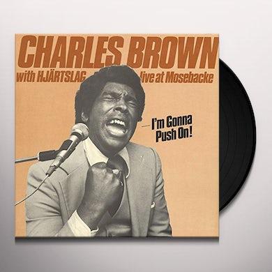 Charles Brown I'M GONNA PUSH ON Vinyl Record