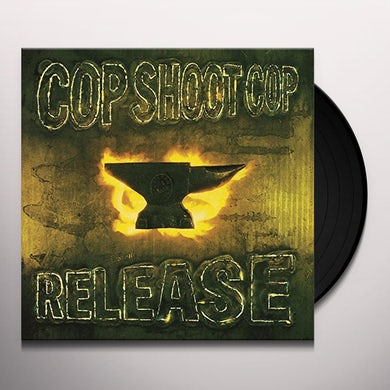 COP SHOOT COP RELEASE Vinyl Record