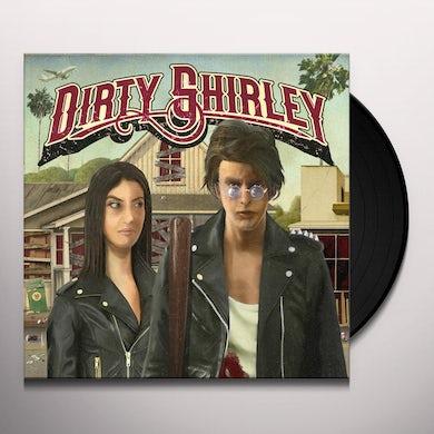 DIRTY SHIRLEY Vinyl Record