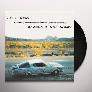 Howe Gelb Dreaded Brown Recluse Vinyl Record