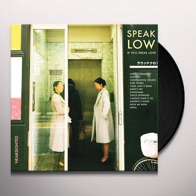 Speak Low If You Speak Love Nearsighted Vinyl Record