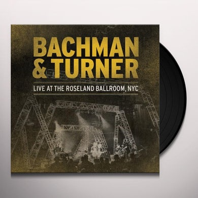 Bachman & Turner LIVE AT THE ROSELAND BALLROOM NYC Vinyl Record