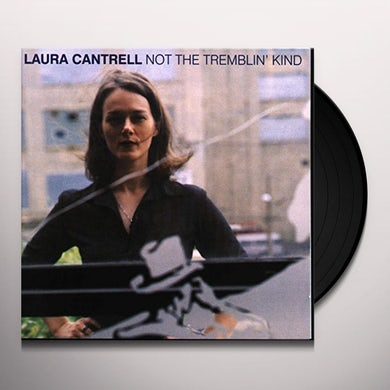 Laura Cantrell NOT THE TREMBLIN' KIND Vinyl Record
