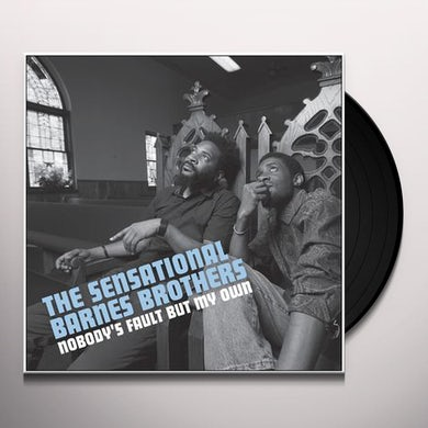Sensational Barnes Brothers NOBODY'S FAULT BUT MY OWN Vinyl Record