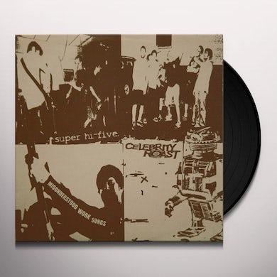 Super Hi-Five/Celebrity Roast MISUNDERSTOOD WORK SONGS Vinyl Record