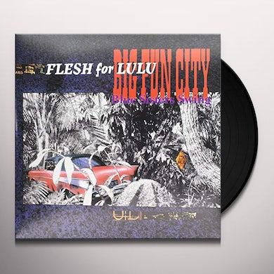 Flesh For Lulu BIG FUN CITY Vinyl Record