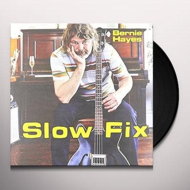 Bernie Hayes SLOW FIX Vinyl Record