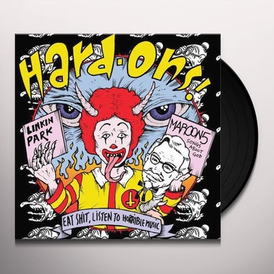Hard-Ons EAT SHIT LISTEN TO HORRIBLE MUSIC Vinyl Record