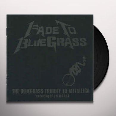 Iron Horse FADE TO BLUEGRASS: TRIBUTE TO METALLICA Vinyl Record