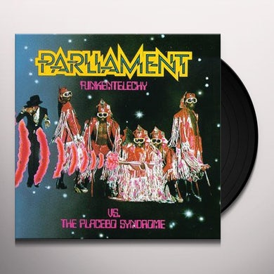 Parliament FUNKENTELECHY VS THE PLACEBO SYNDROME Vinyl Record