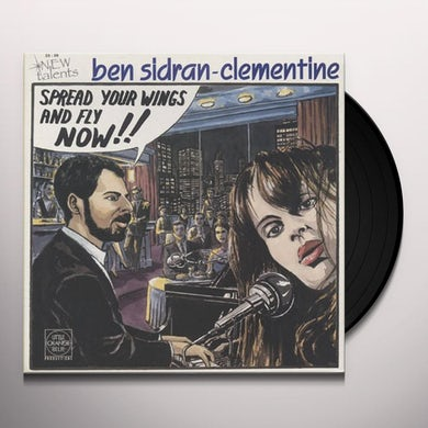 Ben / Clementine Sidran SPREAD YOUR WINGS & FLY NOW Vinyl Record
