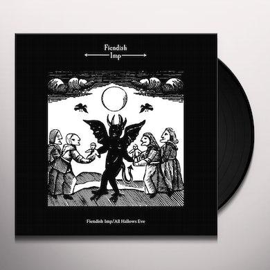 FIENDISH IMP / ALL HALLOWS EVE Vinyl Record