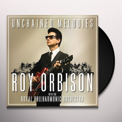 UNCHAINED MELODIES: ROY ORBISON WITH THE ROYAL Vinyl Record
