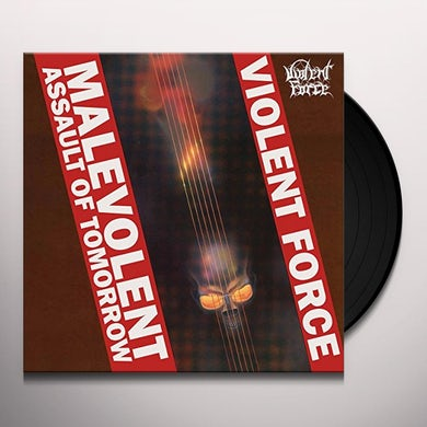 Violent Force MALEVOLENT ASSAULT OF TOMORROW Vinyl Record