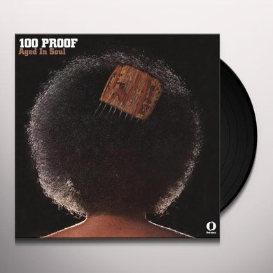100 Proof Aged In Soul 100 PROOF Vinyl Record