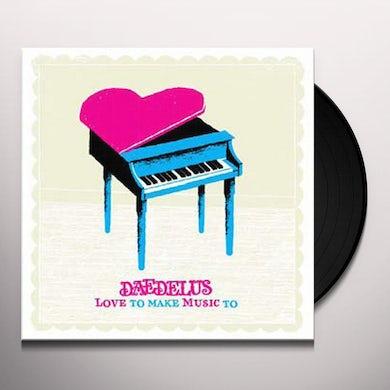 Daedelus LOVE TO MAKE MUSIC TO Vinyl Record