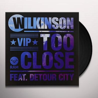 Wilkinson TOO CLOSE FEAT. DETOUR CITY (ORIGINAL) Vinyl Record - UK Release