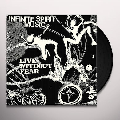 Infinite Spirit Music LIVE WITHOUT FEAR Vinyl Record