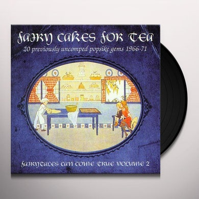 Fairy Cakes For Tea: Fairytales Can Come True 2 Vinyl Record